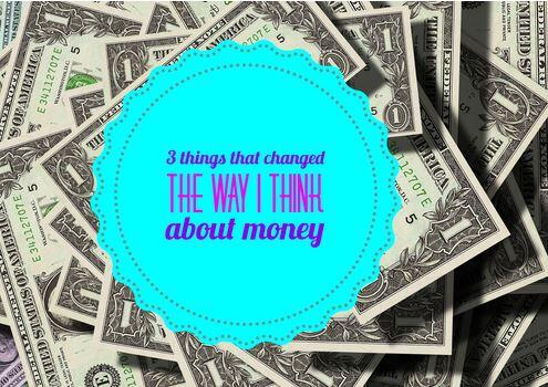 3 Things That Will Change the Way You Think About Money