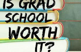 Is Grad School Worth It?