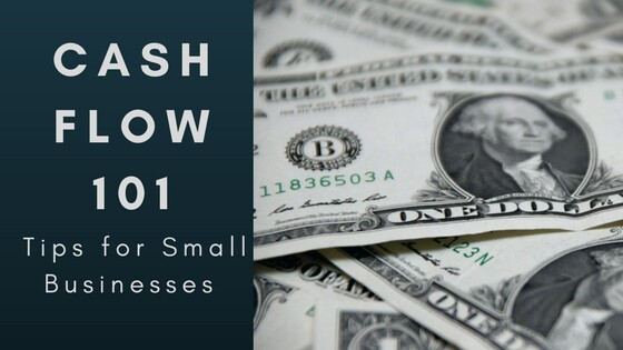 Cash Flow 101: Tips for Small Business